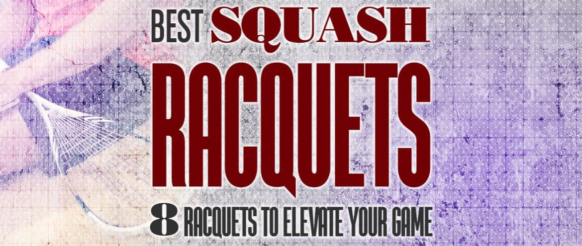 Best Squash Racquet 2020 – 8 Racquets to ELEVATE Your Game