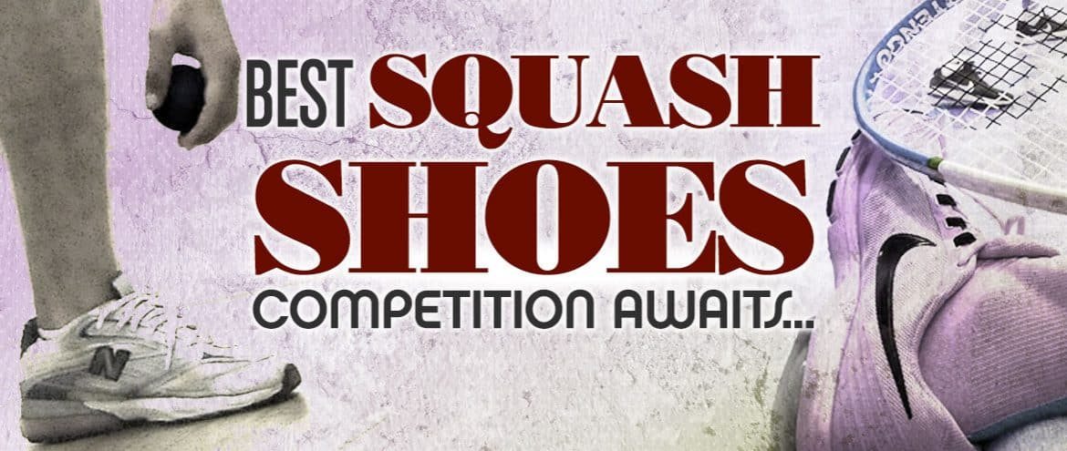 Best Squash Shoes 2020 – 7 Best Shoes for Playing Squash