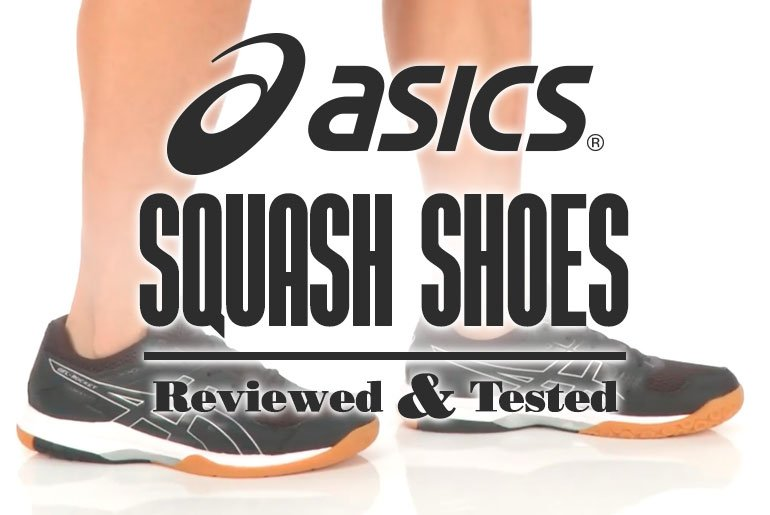 Asics Squash Shoes Reviewed Tested